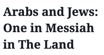 Arabs and Jews: One in Messiah in The Land