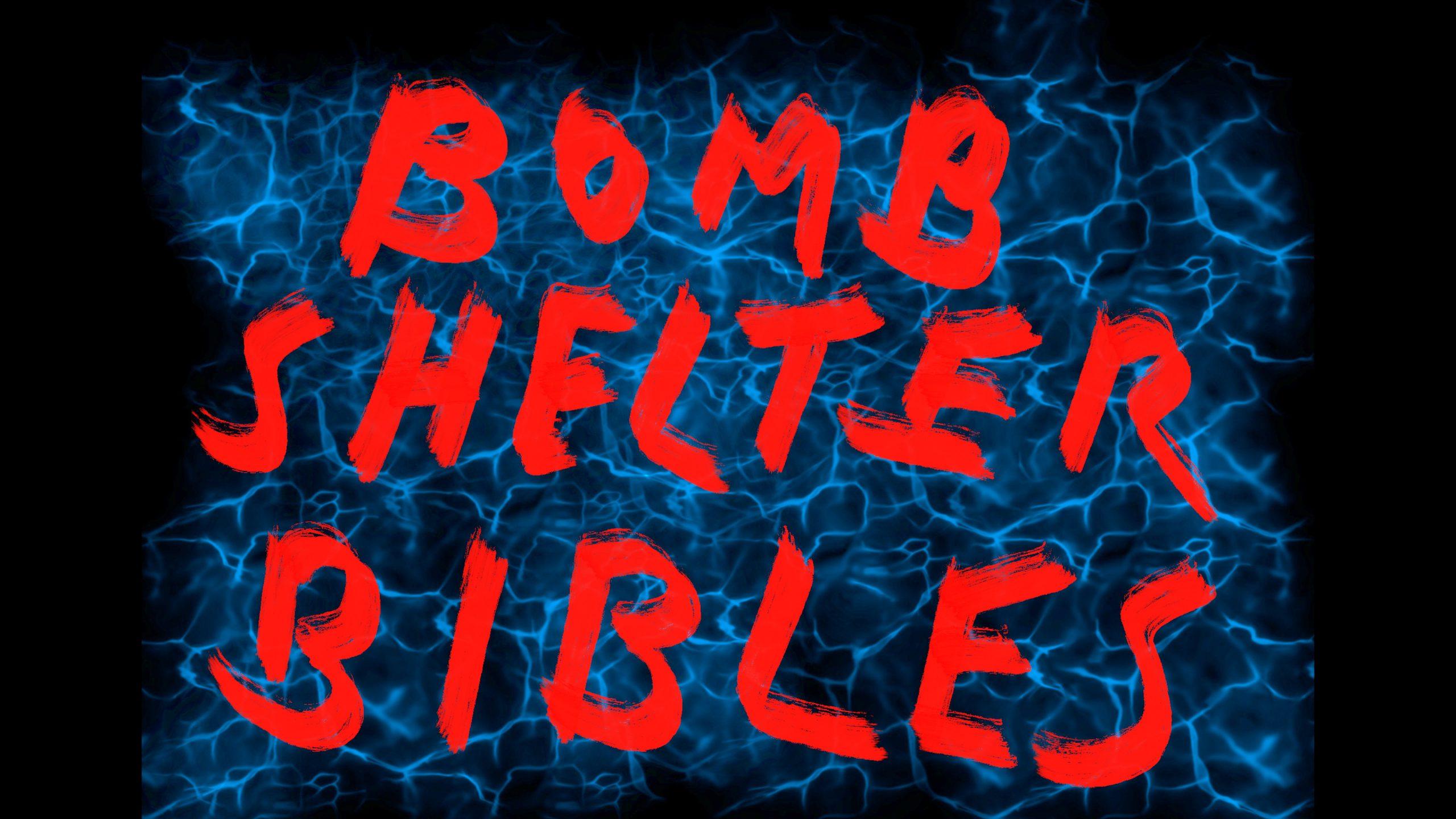 Bomb Shelter Bibles